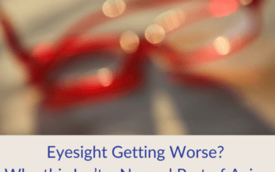 Eyesight Getting Worse? Why This Isn't a Normal Part of Aging