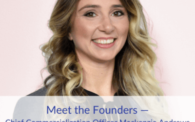 Meet the Founders — Chief Commercialization Officer, Mackenzie Andrews