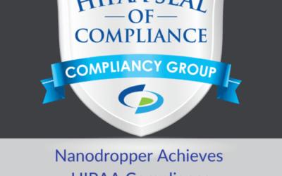 Nanodropper Achieves HIPAA Compliance